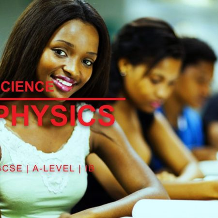 Physics(iGCSE, A-LEVEL, IB)